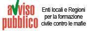 Avviso Pubblico - Enti locali e Regioni per la formazione civile contro le mafie